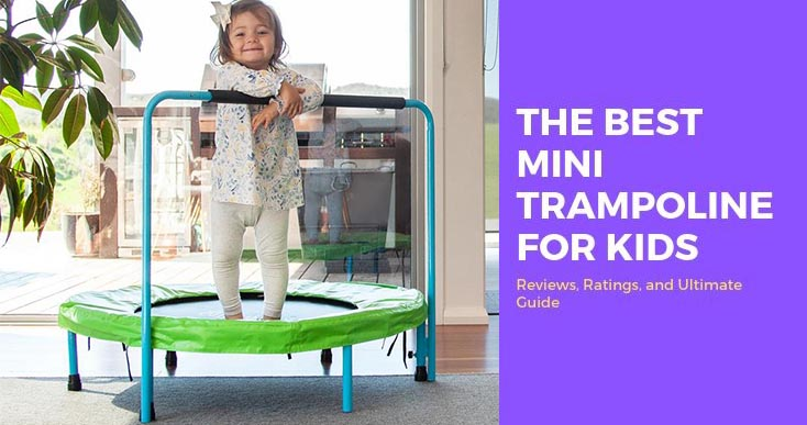 Best Mini Trampoline For Kids and Toddlers 2021