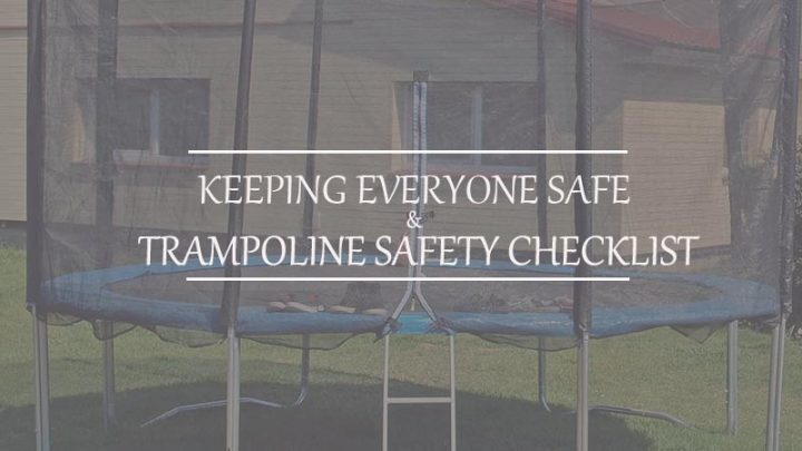 Keeping Everyone Safe With This Trampoline Safety Checklist