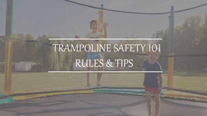 Trampoline Safety 101: Rules & Tips
