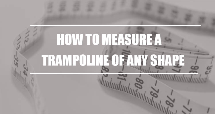 How to Measure a Trampoline of Any Shape